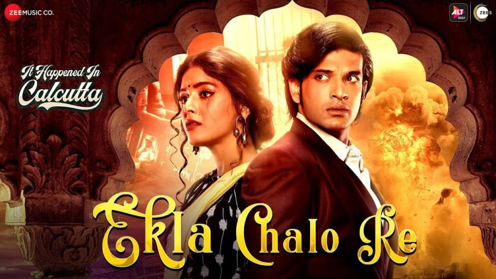 Ekla Chalo Re Lyrics – It Happened In Calcutta